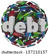 The word Debt in 3d letters on a ball or sphere of credit cards to illustrate being behind in bills paying off money owed, bankruptcy or financial hardship - stock