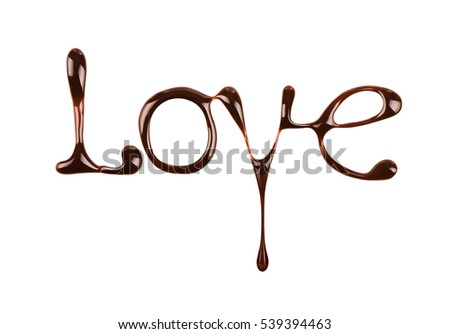 the word Love written by liquid chocolate on white background