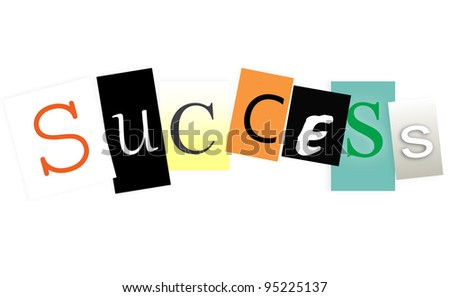 The word success written on colored pieces of paper with different fonts. Concept illustration of success