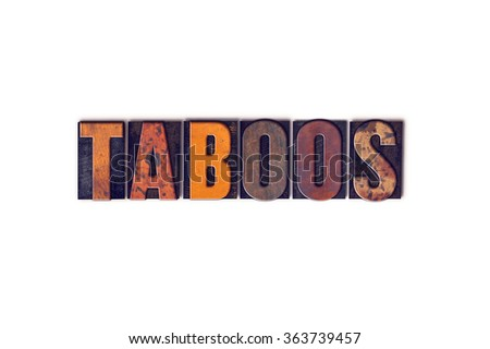 "The word ""Taboos"" written in isolated vintage wooden letterpress type on a white background."