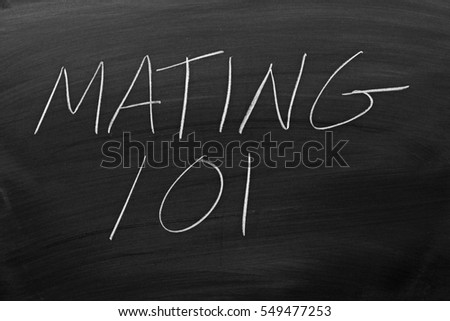 "The words ""Mating 101"" on a blackboard in chalk"