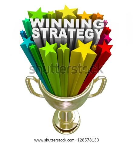 The words Winning Strategy bursting from a golden trophy surrounded by stars and fireworks to celebrate a good plan or management style that leads a team or group to victory