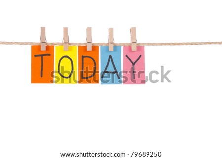 Today, Wooden peg  and colorful words series on rope