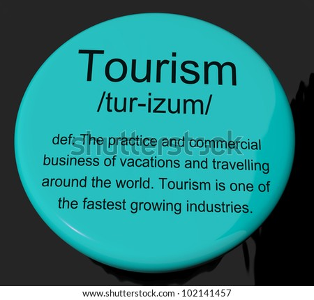 Tourism Definition Button Shows Traveling Vacations And Holidays