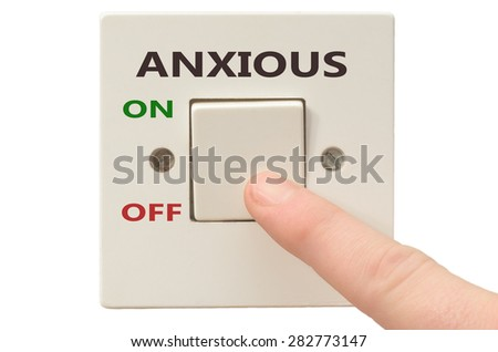 Turning off Anxious with finger on electrical switch