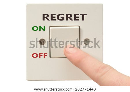 Turning off Regret with finger on electrical switch