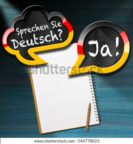Two speech bubbles with German flag and text Sprechen Sie Deutsch? Ja! (Do you speak German? Yes!). On a desk with blank notebook and pencil
