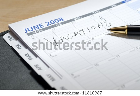 Vacation Written on a Calendar in June