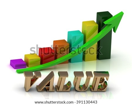 VALUE bright of gold letters and Graphic growth and green arrows on white background