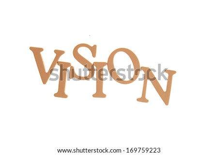 Vision  - Three Dimensional Letter isolated on white background.