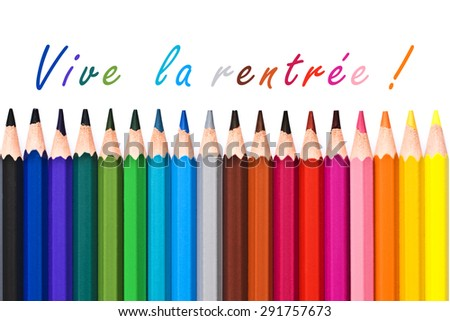 Vive la rentree (meaning Back to school) written on white background with colorful wooden pencils