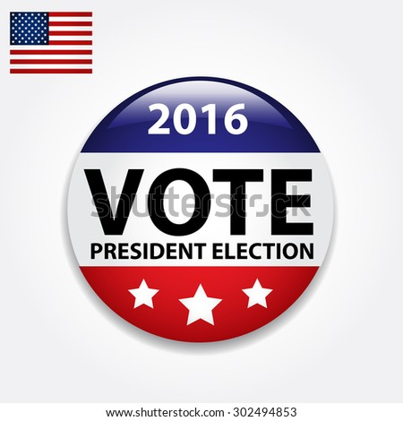 Vote for president of the USA in 2016. Isolated, glossy button.