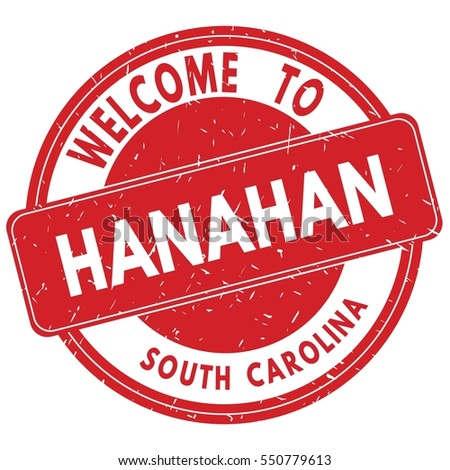 Welcome to HANAHAN SOUTH CAROLINA stamp sign text logo red.