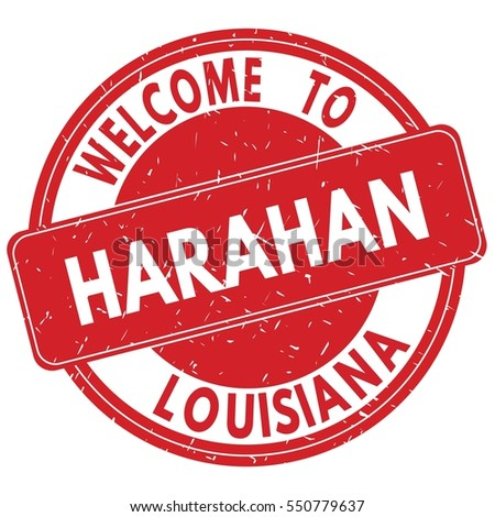 Welcome to HARAHAN LOUISIANA stamp sign text logo red.
