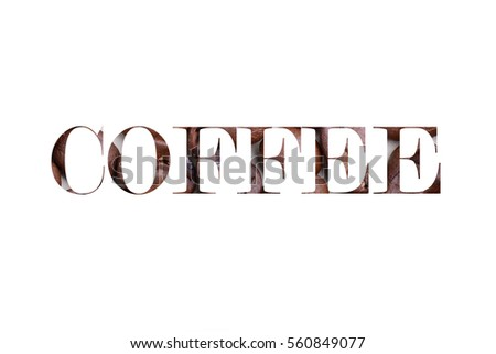 Word Coffee, english letters, made of coffee beans, in grunge style, isolated on white background