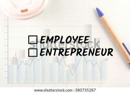word employee or entrepreneur graph bar on paper pen and coffee background