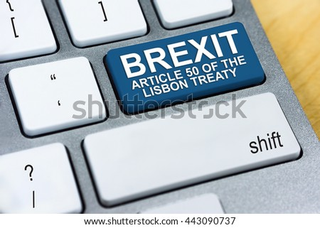 Written word Brexit  Article 50 of the Lisbon Treaty on blue keyboard button. Brexit UK EU referendum concept