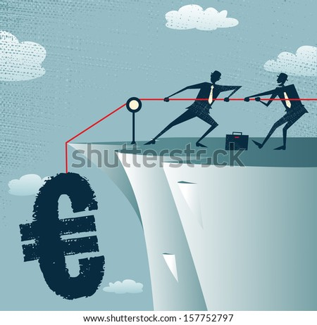 Abstract Businessmen work together to save the money. Vector illustration of Retro styled Businessman standing on the cliffs saving the money by pulling up the Euro.