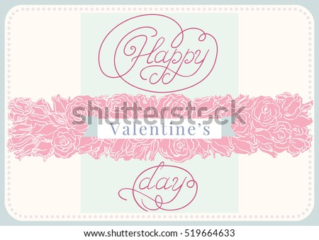 Abstract valentine background. Retro  ornate border with  pink roses and text