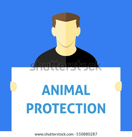 Animal Protection - Man showing sign. Business person holding a white piece of cardboard