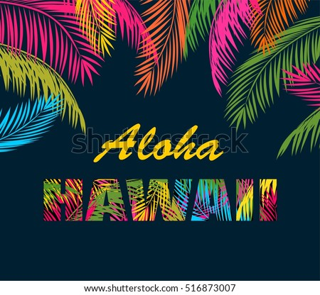 Background with colorful palm leaves and aloha Hawaii lettering