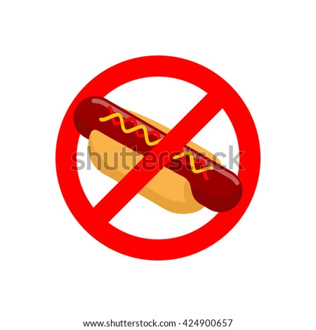 Ban hot dog. Stop fast food. Tasty sausage and bun. Emblem against harmful food. Red prohibition sign.