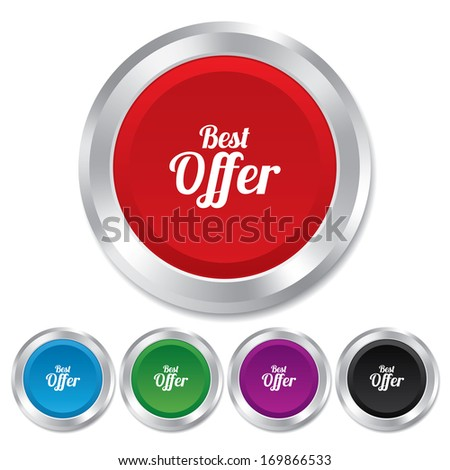 Best offer sign icon. Sale symbol. Round metallic buttons. Vector