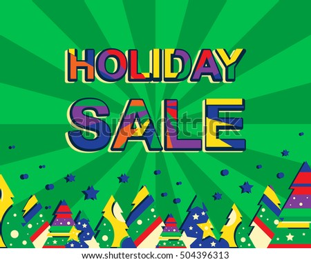 Big winter sale poster with HOLIDAY SALE text. Advertising vector banner template with christmas trees. Green background