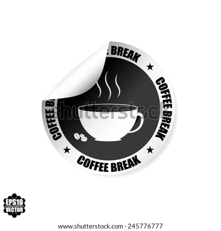 Black Label, Stamp, Sticker, Sign And Symbol With Coffee Break Text, White Cup - Vector illustration.