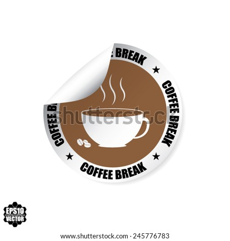 Brown Label, Stamp, Sticker, Sign And Symbol With Coffee Break Text, White Cup - Vector illustration.