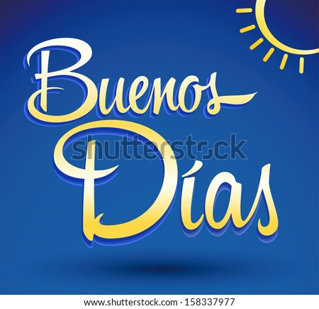 Buenos dias good morning spanish text lettering vector stock
