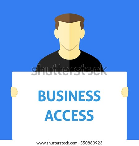 Business Access - Man showing sign. Business person holding a white piece of cardboard