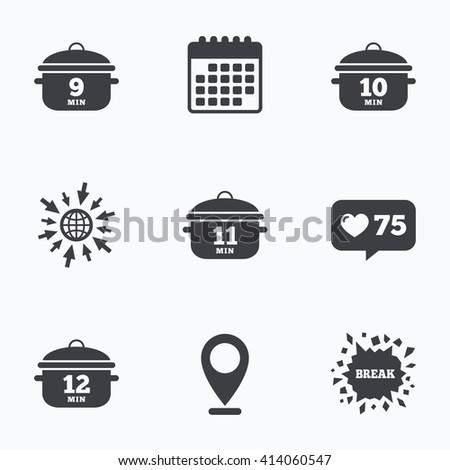 Calendar, like counter and go to web icons. Cooking pan icons. Boil 9, 10, 11 and 12 minutes signs. Stew food symbol. Location pointer.