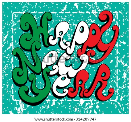Calligraphic Happy New Year lettering. Vector illustration. Happy New Year retro postcard. Quote isolated on background.