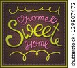 Calligraphic lettering Home Sweet Home - stock vector