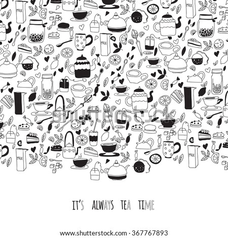 Cartoon vector template. Black and white pattern with doodle tea objects for posters, greeting cards, flyers and banner, web designs. It's always tea time quote.
