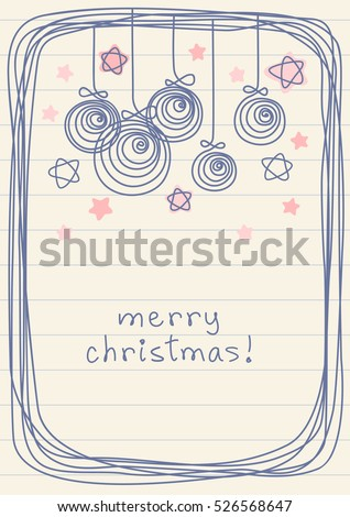 Christmas balls, stars, frame of doodles. Invitation greeting card. Holiday simple illustration in childish hand drawn style for print, web