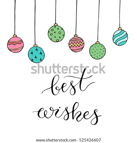 "Christmas card with decoration and letters ""Best wishes"". Hand drawn illustration. Vector."
