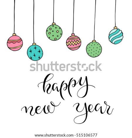 "Christmas card with decoration and letters ""Happy New Year"". Hand drawn illustration. Vector."