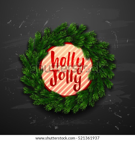 Christmas greeting card with wreath . Happy new year. Xmas vector background. Hand drawn calligraphy. concept handwritten Holly Jolly