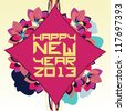 "Colorful floral design with ""happy new year 2013"" greeting on red background. - stock vector"