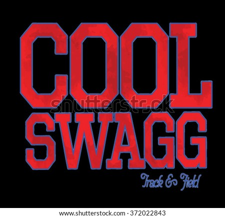 cool swag type slogan for clothing