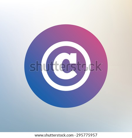 Copyright sign icon. Copyright button. Icon on blurred background. Vector