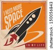 Creative design concept with rocket and space. I need more space in my life, retro vector poster template. Vintage artistic image on old paper texture.  - stock vector
