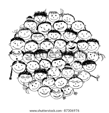 Crowd of funny peoples, sketch for your design