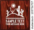 Desert scene with sun, dead branch, cactus and text on wooden background - stock vector