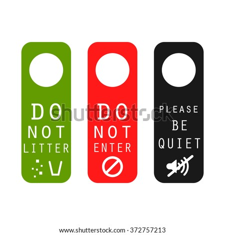 Do not litter, enter, be quiet door signs. Silence please tag, do not leave garbage and prohibited entrance signs.