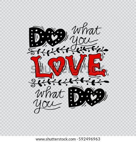 Do What You Love Love What You Do Quote Brilliant Do What You Love Love What Stock Vector 592917467  Shutterstock