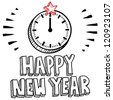 Doodle style Happy New Year sketch with illustrated clock striking midnight.  Vector format. - stock photo