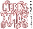 Doodle style Merry Xmas or Christmas message illustration with text and holiday presents.  Vector format. - stock vector